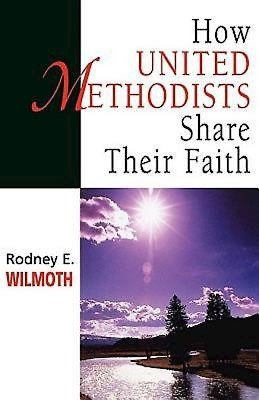 How United Methodists Share Their Faith (Paperback)
