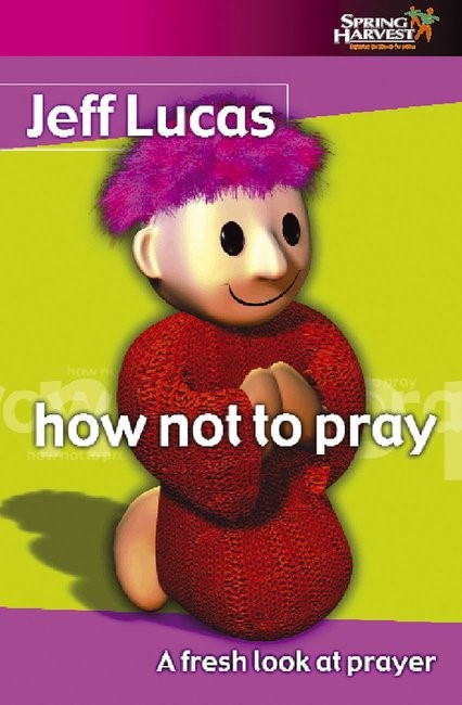 How Not To Pray (Paperback)