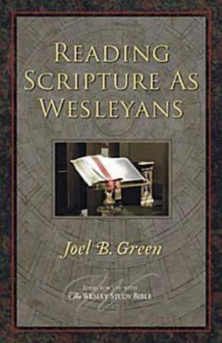 Reading Scripture as Wesleyans (Paperback)