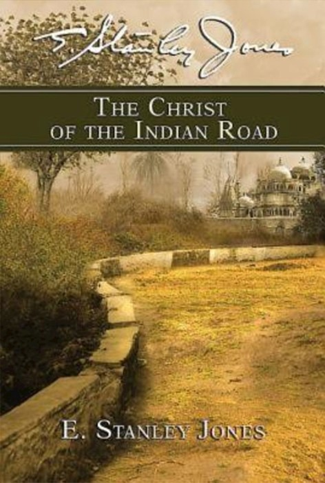 The Christ of the Indian Road (Paperback)