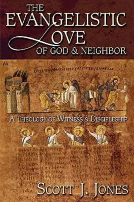 The Evangelistic Love Of God And Neighbor (Paperback)