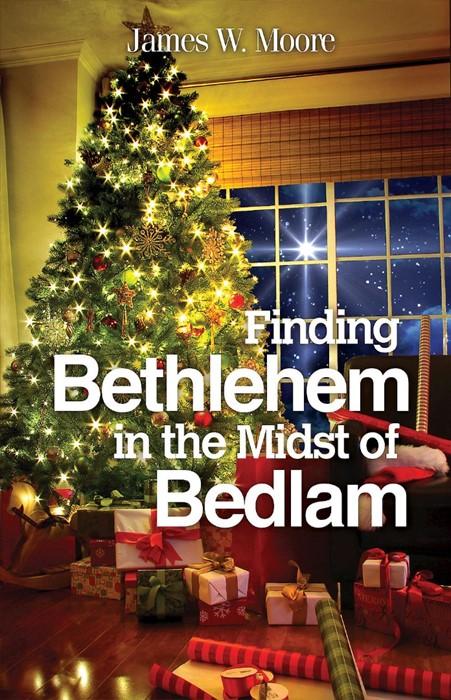 Finding Bethlehem in Bedlam (Paperback)