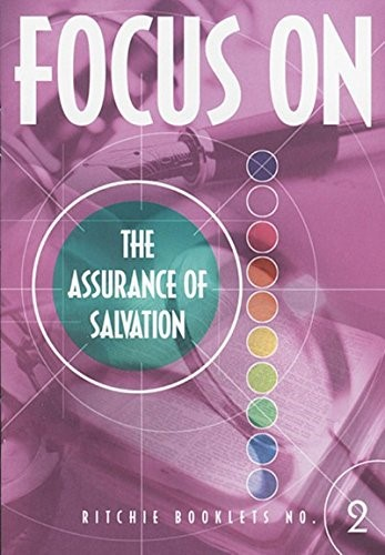 Focus On The Assurance Of Salvation (Booklet)