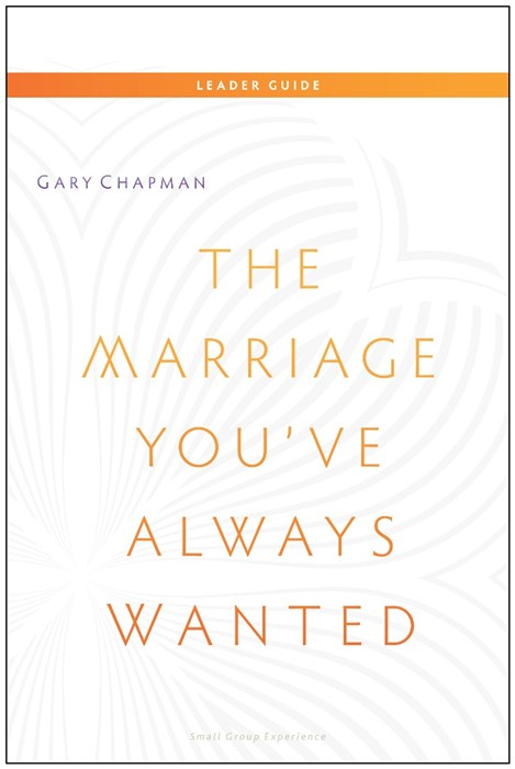 Marriage You've Always Wanted Leaders Guide (Paper Back)