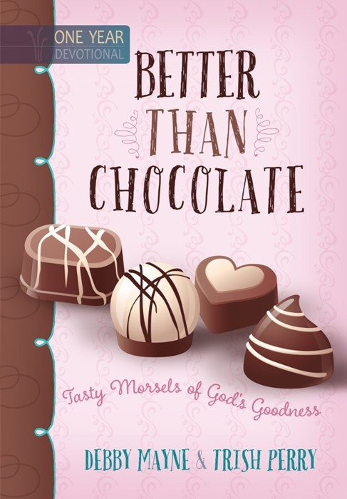 Better Than Chocolate: One Year Devotional (Hard Cover)