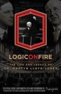 Logic on Fire: Life and Legacy of Dr Martyn Lloyd-Jones (DVD)