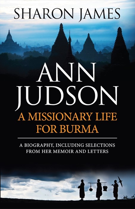 Ann Judson: A Missionary Life For Burma (Paperback)