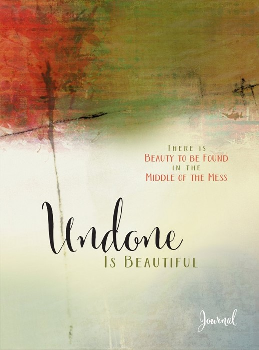 Undone Is Beautiful Journal (Hard Cover)