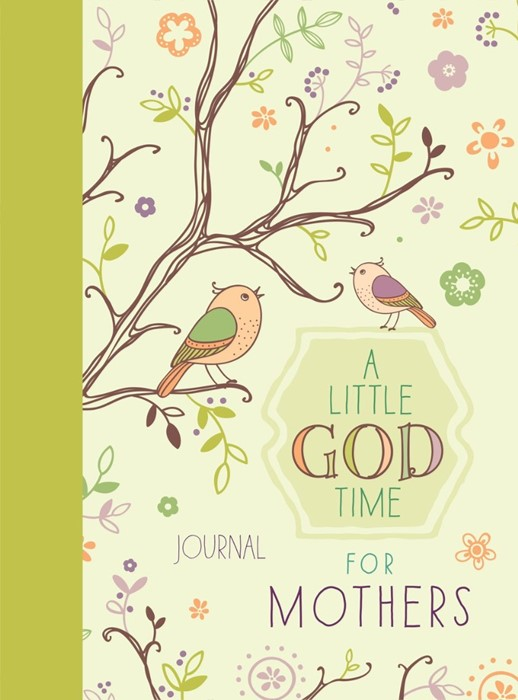 A Little God Time For Mothers Journal (Hard Cover)