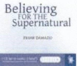 Believing for the Supernatural Audio CD (CD-Audio)