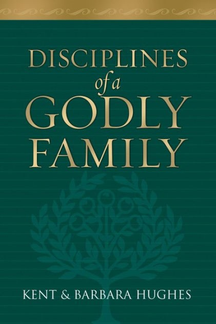 Disciplines Of A Godly Family (Paperback)