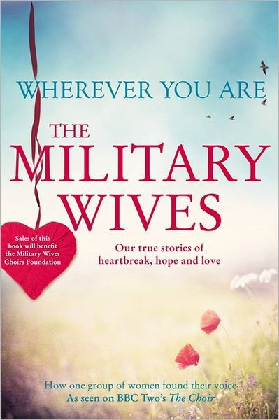 Wherever You Are: The Military Wives (Hard Cover)
