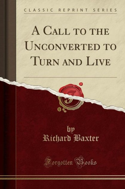 Call to the Unconverted to Turn and Live, A (Paperback)