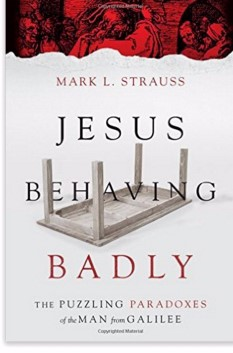 Jesus Behaving Badly