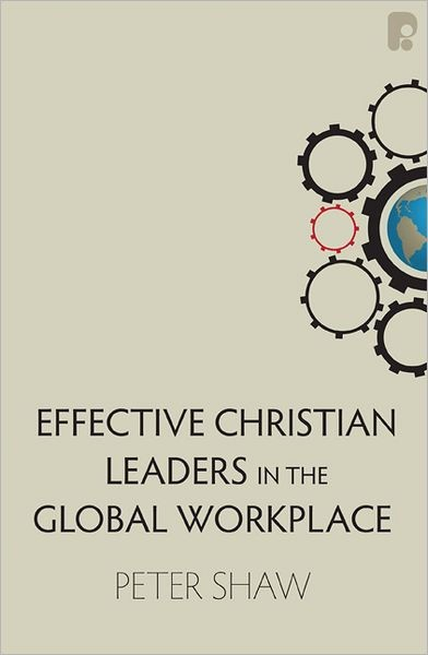 Effective Christian Leaders in the Global Workplace (Paperback)