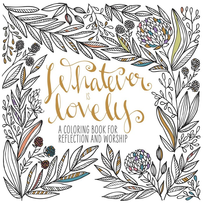 Whatever Is Lovely: Colouring Book (9781601429285): Furtick, Steven ...
