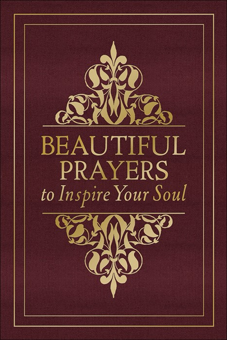 Beautiful Prayers To Inspire Your Soul (Hard Cover)