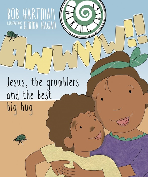 Awwww!! Jesus The Grumblers And The Best Big Hug (Paperback)