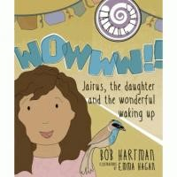 Wowww!! Jairus, The Daughter And The Wonderful Waking Up (Paperback)