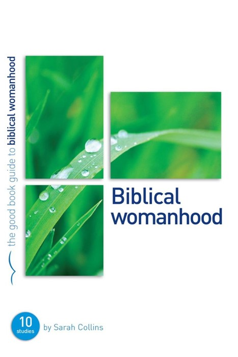 Biblical Womanhood (Good Book Guide) (Paperback)