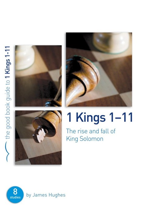 1 Kings 1-11: Rise & Fall Of King Solomon (Good Book Guide) (Paperback)
