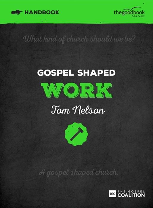 Gospel Shaped Work Handbook (Paperback)
