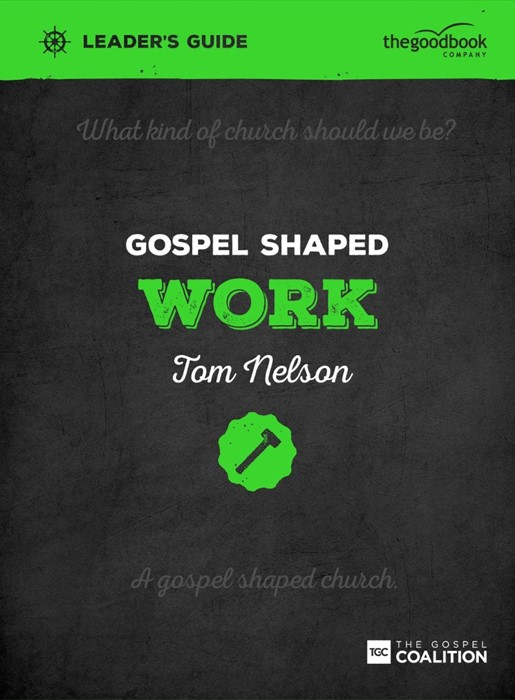 Gospel Shaped Work Leader's Guide (Paperback)