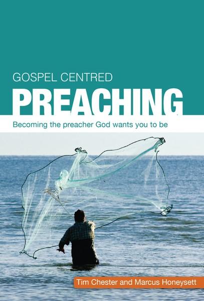 Gospel Centred Preaching (Paperback)