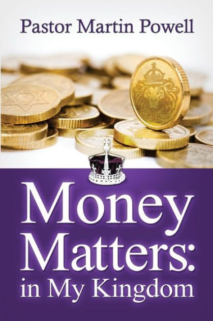 Money Matters In My Kingdom (Paperback)