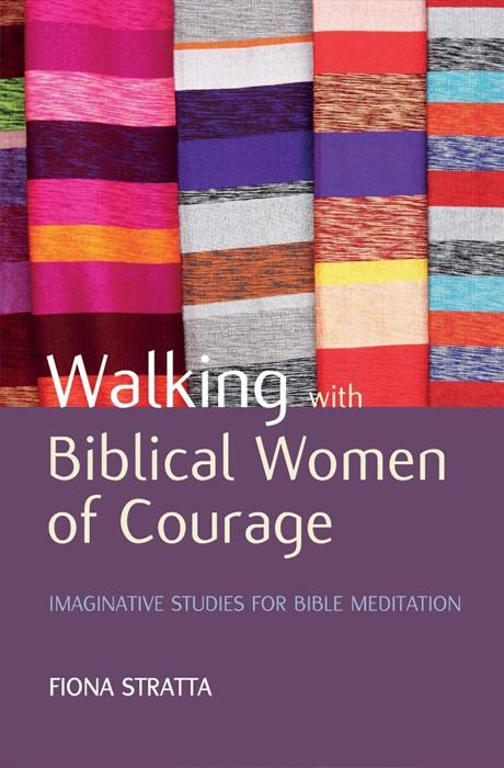 Walking With Biblical Women Of Courage (Paperback)
