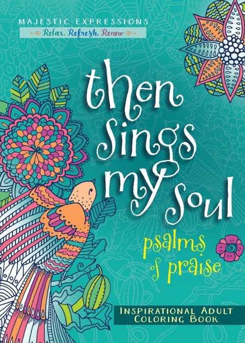 Then Sings My Soul Colouring Book