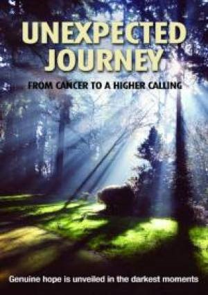Unexpected Journey: From Cancer to a Higher Calling DVD (DVD)