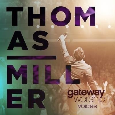 Gateway Worship Voices featuring Thomas Miller CD/DVD (CD-Audio)