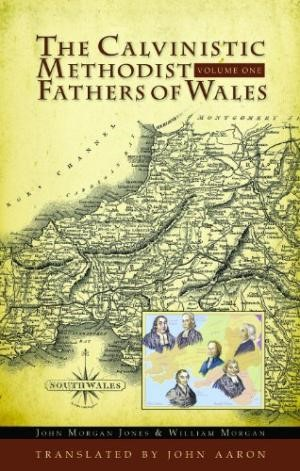 The Calvinistic Methodist Fathers of Wales (Cloth-Bound)