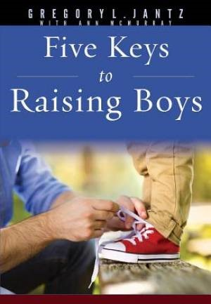 Five Keys To Raising Boys (Paperback)