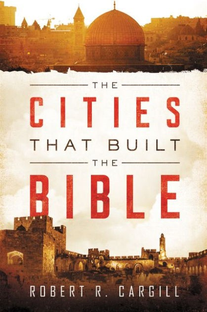 The Cities That Built the Bible (Hard Cover)
