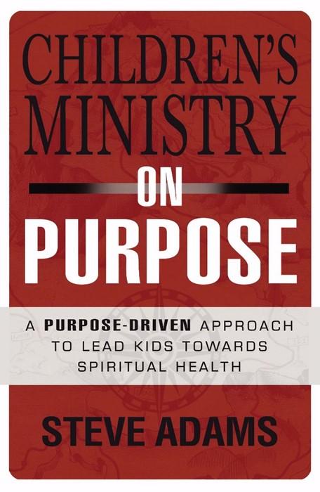 Children's Ministry on Purpose (Paperback)