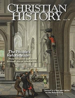 Christian History Magazine #118: People's Reformation (Paperback)