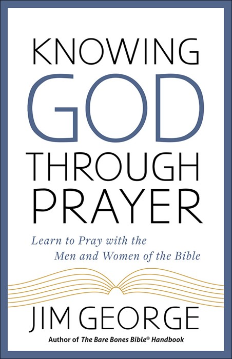 Knowing God Through Prayer (Paper Back)