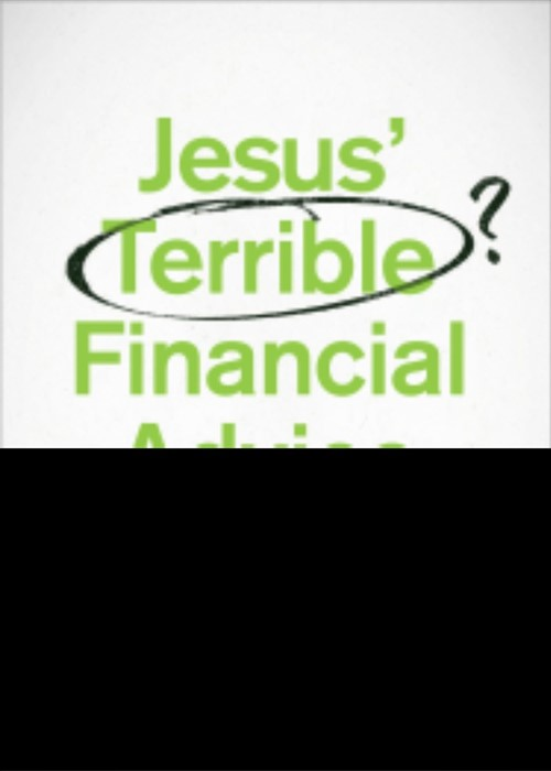 Jesus' Terrible Financial Advice (Paperback)
