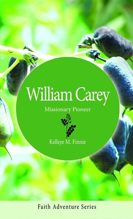 William Carey: Missionary Pioneer (Paperback)