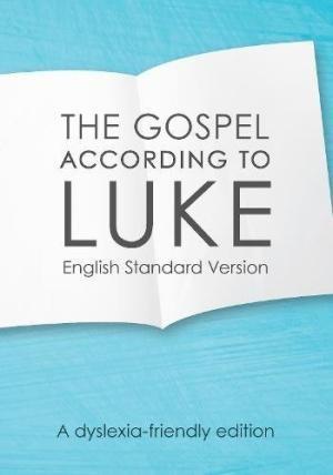 ESV Gospel According To Luke, The (Dyslexia-Friendly) (Paperback)