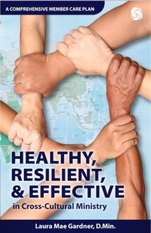 Healthy Resilient & Effective in Cross Cultural Ministry (Paperback)