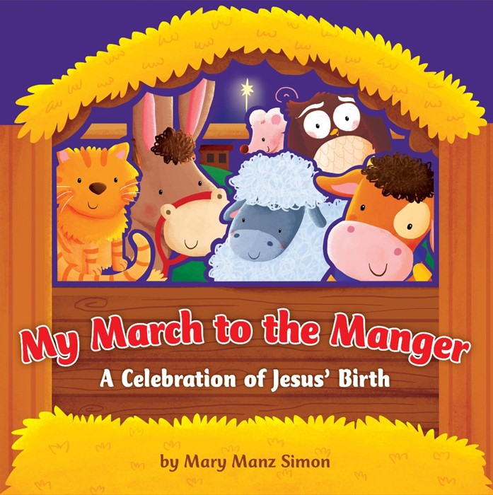 My March To The Manger: A Celebration Of Jesus' Birth (Board Book)