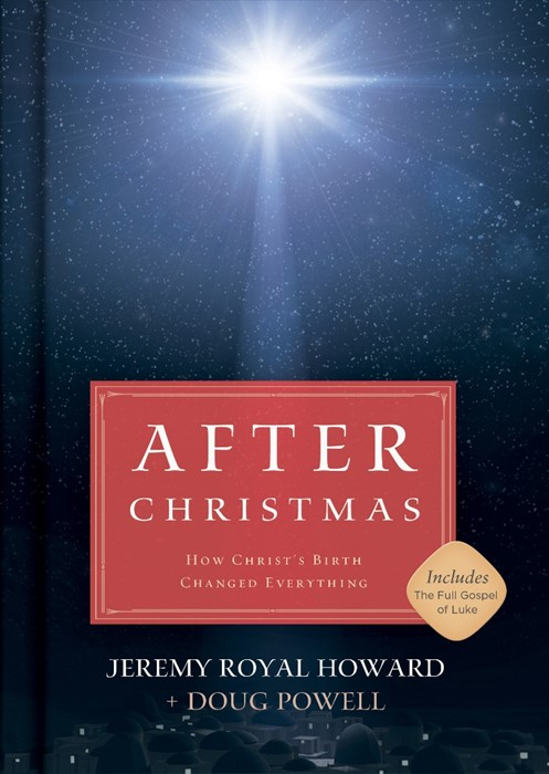 After Christmas: How Christ's Birth Changed Everything (Hard Cover)