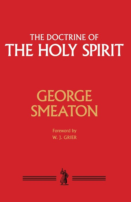 The Doctrine of the Holy Spirit (Cloth-Bound)