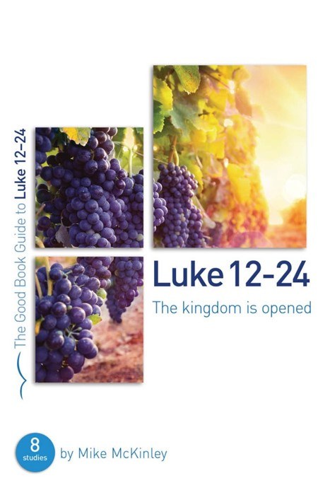 Luke 12-24: The Kingdom Is Opened (Paperback)