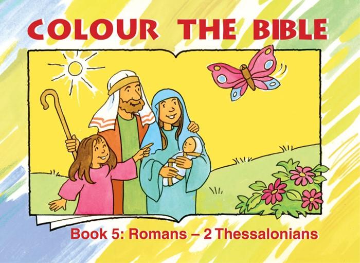 Colour The Bible Book 5: Romans - 2 Thessalonians (Paperback)
