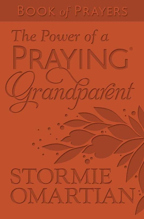 The Power Of A Praying Grandparent Book Of Prayers (Leather Binding)