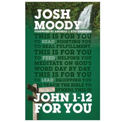 John 1–12 For You (Paperback)
